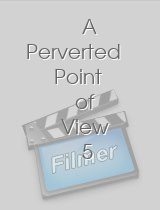 A Perverted Point of View 5