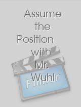 Assume the Position with Mr. Wuhl