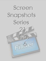 Screen Snapshots Series 21 No 6