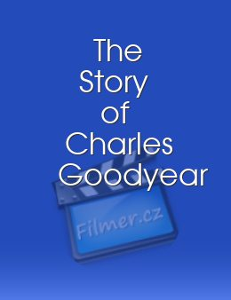 The Story of Charles Goodyear