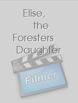 Elise, the Foresters Daughter
