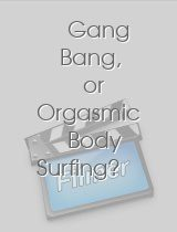 Gang Bang or Orgasmic Body Surfing?