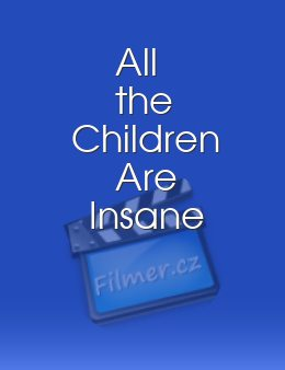 All the Children Are Insane download