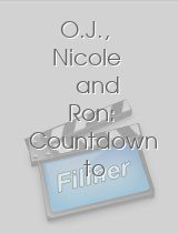 O.J., Nicole and Ron: Countdown to Murder