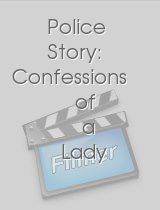 Police Story Confessions of a Lady Cop