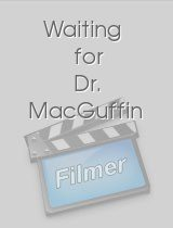 Waiting for Dr MacGuffin