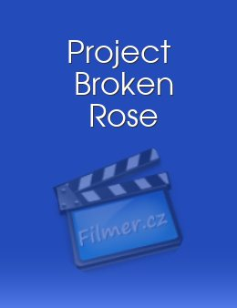 Project Broken Rose