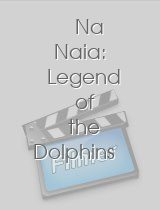 Na Naia Legend of the Dolphins