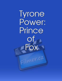 Tyrone Power: Prince of Fox