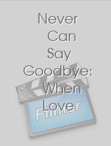 Never Can Say Goodbye When Love and Hate Survive Death