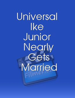 Universal Ike Junior Nearly Gets Married