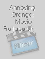Annoying Orange: Movie Fruitacular