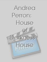 Andrea Perron House of Darkness House of Light