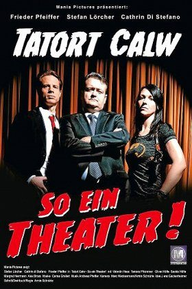 Tatort Calw So ein Theater!