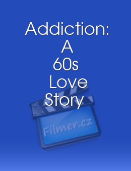 Addiction A 60s Love Story