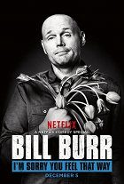 Bill Burr: Im Sorry You Feel That Way
