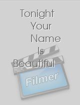Tonight Your Name Is Beautiful