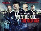 We Still Kill the Old Way download