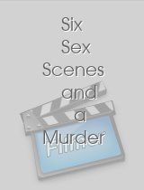 Six Sex Scenes and a Murder