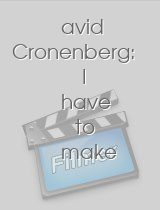 David Cronenberg I Have to Make the World Be Flesh