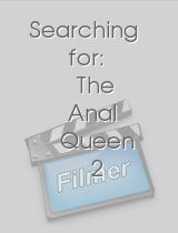 Searching for The Anal Queen 2