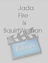 Jada Fire Is SquirtWoman 2