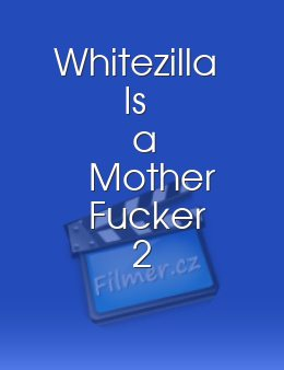 Whitezilla Is a Mother Fucker 2