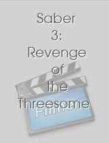 Saber 3 Revenge of the Threesome