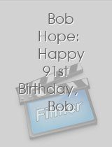 Bob Hope: Happy 91st Birthday, Bob