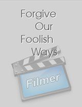 Forgive Our Foolish Ways