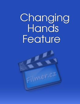 Changing Hands Feature