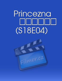 Princezna S18E04 epizoda download