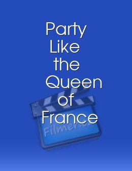 Party Like the Queen of France