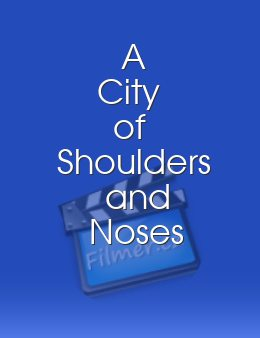 A City of Shoulders and Noses