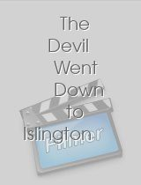 The Devil Went Down to Islington