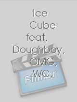 Ice Cube feat Doughboy OMG WC Young Maylay Yall Know How I Am