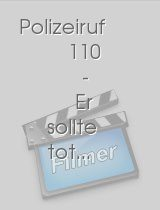 Polizeiruf 110 - Er sollte tot... download