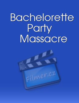Bachelorette Party Massacre