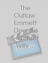 The Outlaw Emmett Deemus & Willy Jones