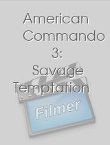 American Commando 3: Savage Temptation
