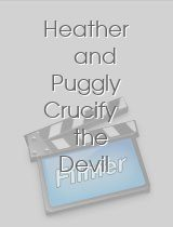 Heather and Puggly Crucify the Devil