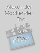 Alexander Mackenzie: The Lord of the North