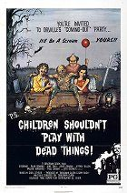 Children Shouldnt Play with Dead Things