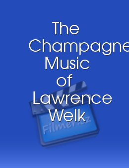The Champagne Music of Lawrence Welk and His Orchestra