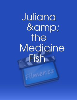 Juliana & the Medicine Fish