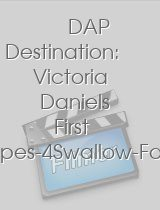 DAP Destination: Victoria Daniels First DAP-DP-Gapes-4Swallow-Farting Compilation