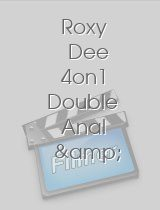 Roxy Dee 4on1 Double Anal & Piss Clean Up