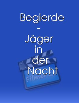 Begierde - Jäger in der Nacht download