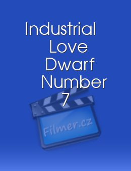 Industrial Love Dwarf Number 7