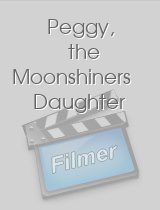 Peggy, the Moonshiners Daughter